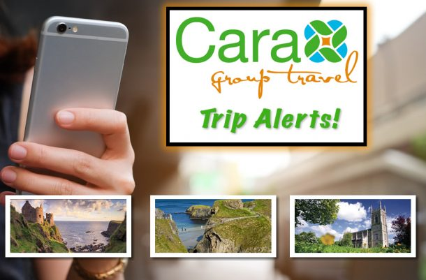 Ireland Vacations: Cara Group Travel Trip Alerts!